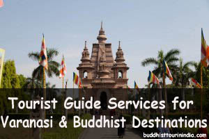 Tourist Guide for Varanasi & Buddhist Destination